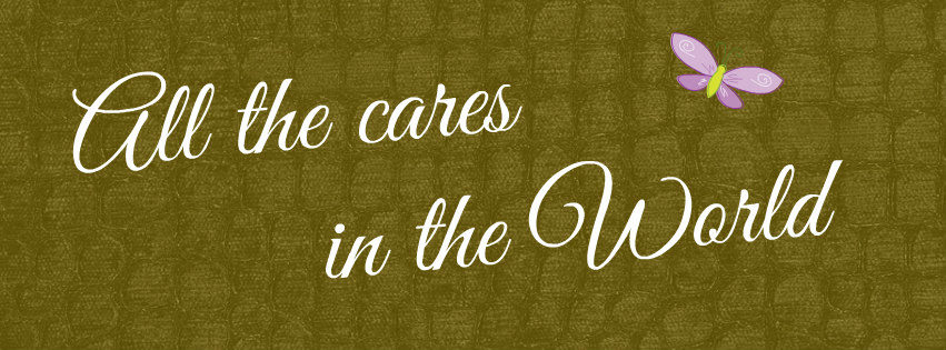 All the Cares in the World